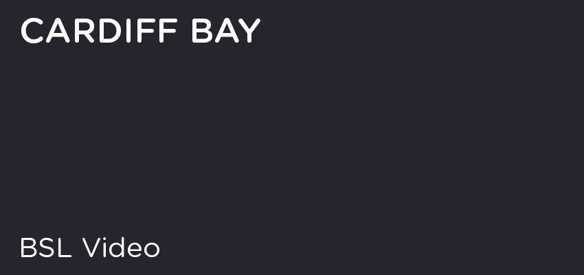 BSL - Cardiff Bay